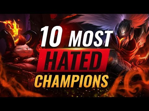 10 MOST HATED Champions in League of Legends