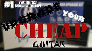Upgrade Your Cheap Guitar  -  Tuning Stability