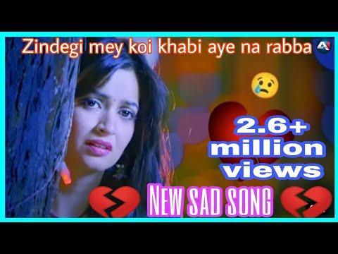 New Sad Song 💔💔💔Zindagi Mein Koi Kabhi Aaye Na Rabba