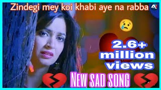 New Sad song 💔💔💔Zindagi mein koi kabhi Aaye na rabba