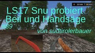 LS17 | Snu probiert | #89 Beil und Handsäge von südtirolerbauer