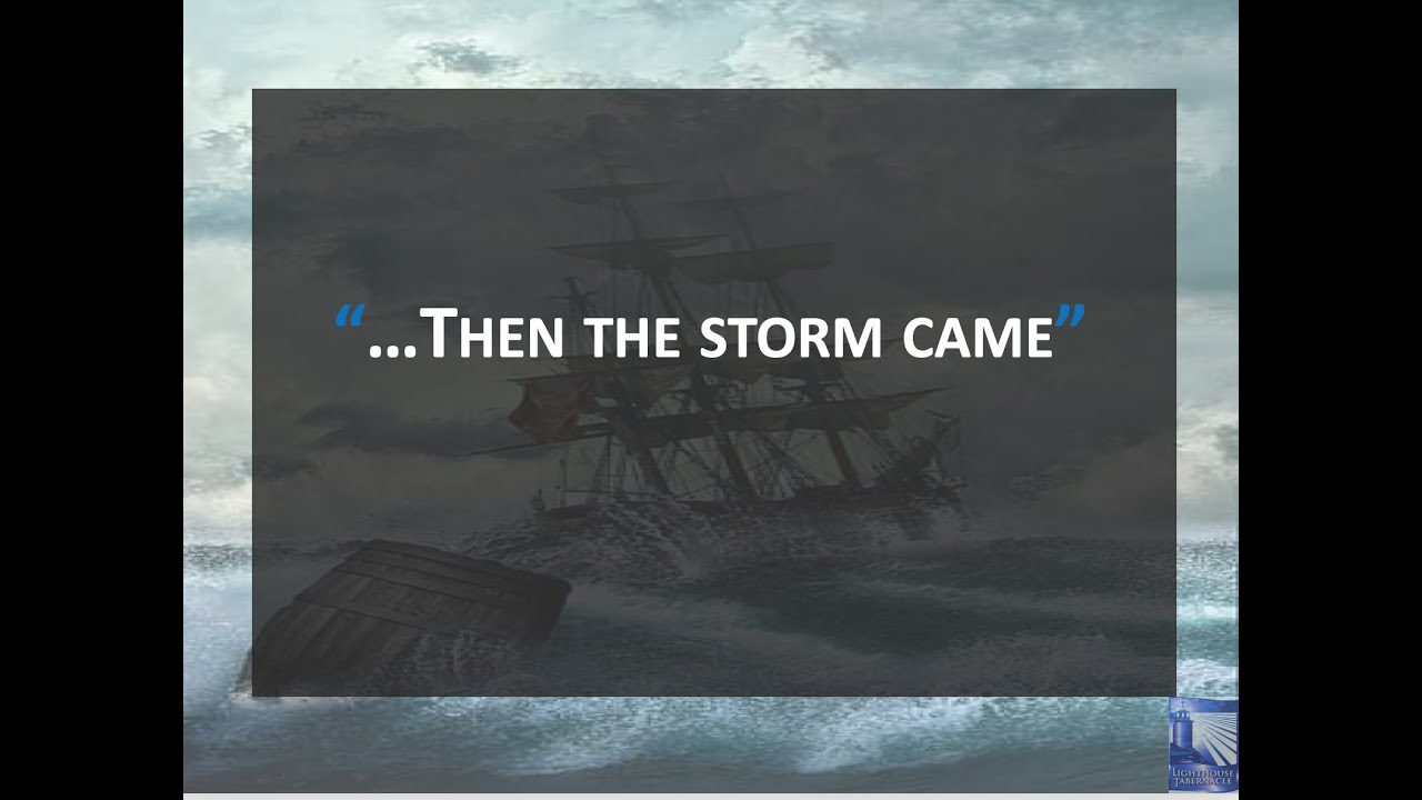 Then the Storm Came - Sunday Morning - May 3, 2020 - Pastor McEachron