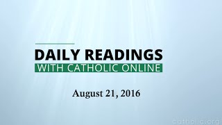 Daily Reading for Sunday, August 21st, 2016 HD