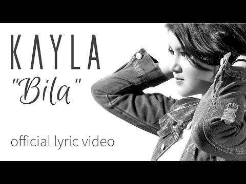 KAYLA - Bila (Lyric Video)