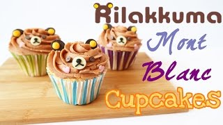 How to make Rilakkuma Mont Blanc Cupcakes 鬆弛熊蒙布朗蛋糕