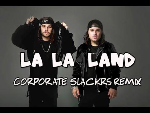 DVBBS & Shaun Frank– La La Land ( Corporate Slackrs Remix ) ft Delaney Jane