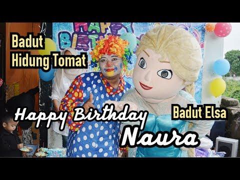 Happy Birthday Naura Kayfa Syaluna Dgn Badut Elsa & Hidung Tomat