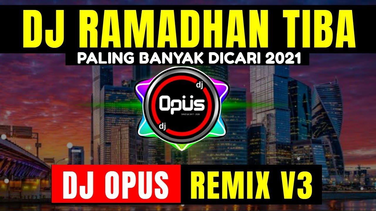 DJ RAMADHAN TIBA 2021 PALING ENAK SEDUNIA