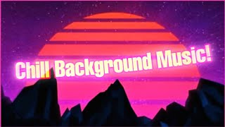 (Free) Best Chill Non Copyrighted Background Music!