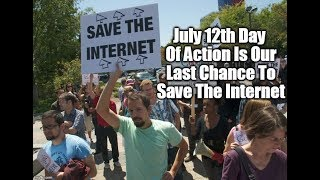 July 12th Day Of Action Is Our Last Chance To Save The Internet