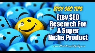 Etsy SEO Research For A Super Niche Product - Etsy SEO Tips & Ideas
