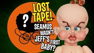 LOST TAPE! Seamus Wasn't Jeff's First Baby? | JEFF DUNHAM