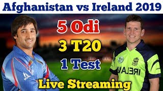 Afghanistan vs Ireland Series 2019 Live streaming,Live Telecast channels