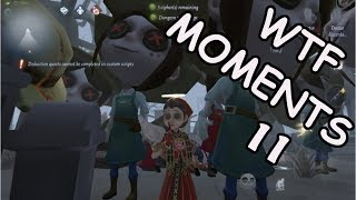 Identity V WTF moments 11
