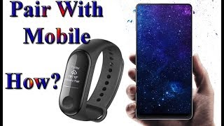 How to pair MI Band 3 with Mobile phone in Hindi   MI Band ko kisi aur mobile se connect kaise kare