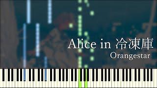 Alice in Freezer [Alice in 冷凍庫] - Orangestar (Synthesia)