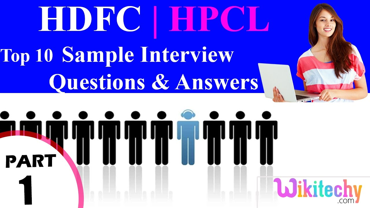 hdfc hpcl top most interview questions and answers for freshers hdfc hpcl top most interview questions and answers for freshers experienced tips online videos