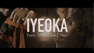 Every Second Every Hour - Iyeoka (Official Music Video)