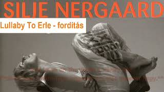 Silje Nergaard - Lullaby To Erle lyrics (magyarul)