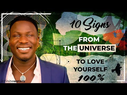 10 Signs From The Universe to Love Yourself 100% Now