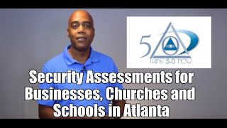 Security Assessments for Businesses, Churches and Schools from Think 50 Now, LLC