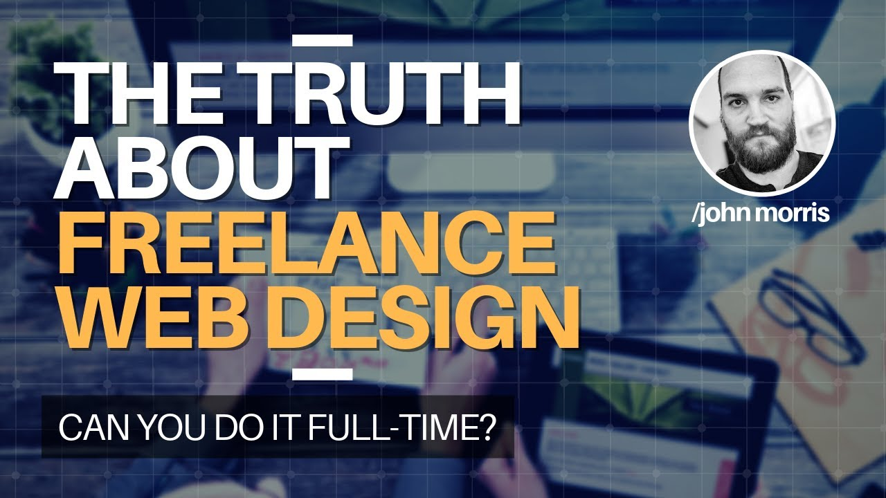The Truth About Freelance Web Design Youtube