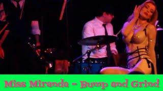 Miss Miranda - Bump and Grind at the El Cid