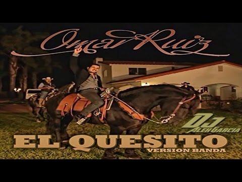El Quesito (Versión Banda) - Omar Ruiz 2015 [[Epicenter Bass By Dj Alex Garcia]]