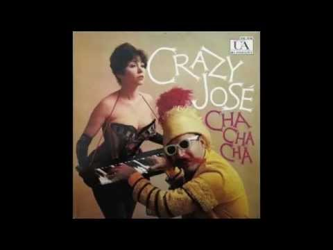 "Crazy José ""Cha Cha Cha"" 1959 LP Latin Bachelor Pad Cheesecake FULL ALBUM"