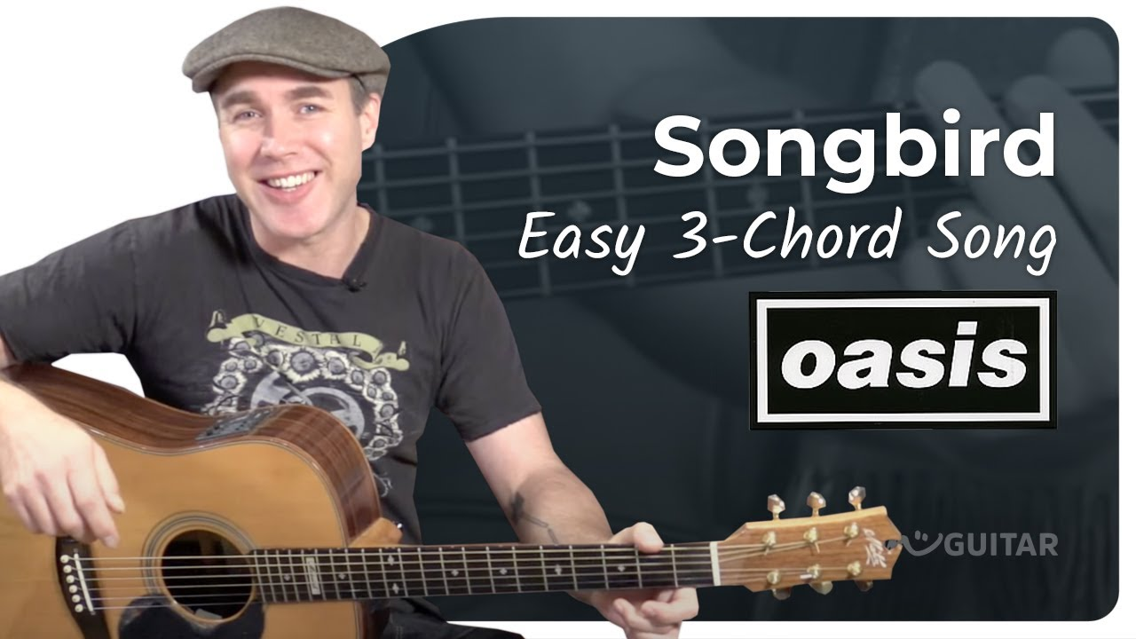 Songbird Oasis Beginner Easy 3 Chord Song Guitar Lesson Tutorial