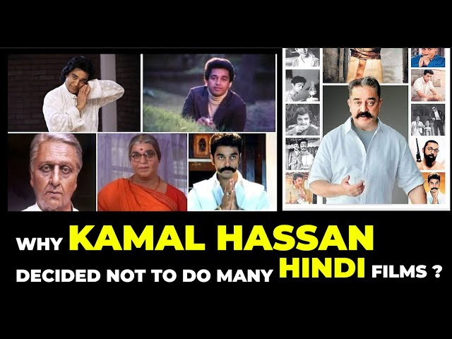 Unknown Story - Why Kamal Hassan Decided Not To Do Many Hindi Films?