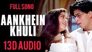 Aankhein khuli (13D AUDIO)_ Full Song | Mohabbatein