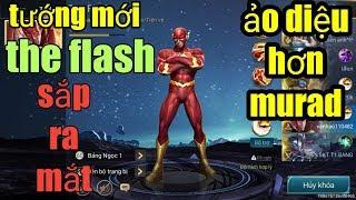 Liên Quân Mobile _ Tướng Mới Ảo Tung Chảo Sắp Ra Mắt The Flash | Vị Tướng Ảo Diệu Thay Thế Murad