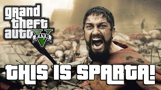 GTA V: THIS IS SPARTA! (GTA 5 Online Funny Moments)
