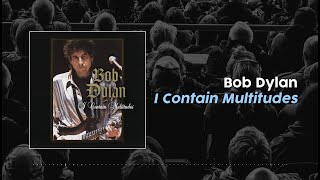 Bob Dylan - I Contain Multitudes (Lyric Video)