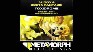 Costa Pantazis, Audox - Toxidrome (Instrumental Mix) [Metamorph Recordings]