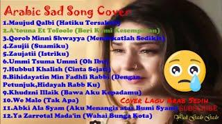 Arabic Sad Song Cover 💔 || Cover Lagu Arab Sedih | Kumpulan Lagu Arab Menyentuh Hati 💞💔