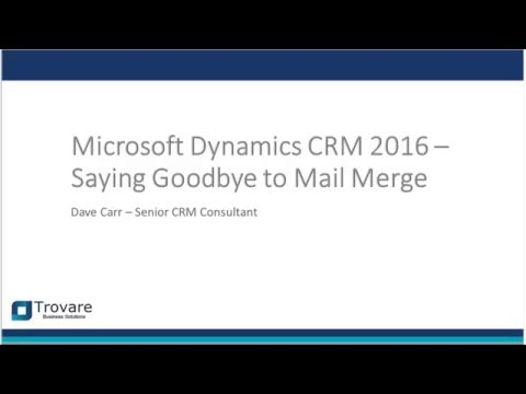 Beyond Mail Merge: Modernize Document Automation in Dynamics CRM 2016 with Word Templates