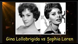 Gina Lollobrigida vs Sophia Loren