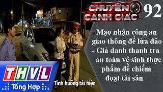 THVL | Chuyện cảnh giác - Kỳ 92: Mạo nhận công an giao thông để lừa đảo...
