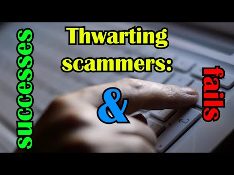 Thwarting scammers - Successes and Failures