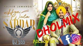 DJ SSS - Hon Wala Sardar - Rajvir Jawanda - Dholmix