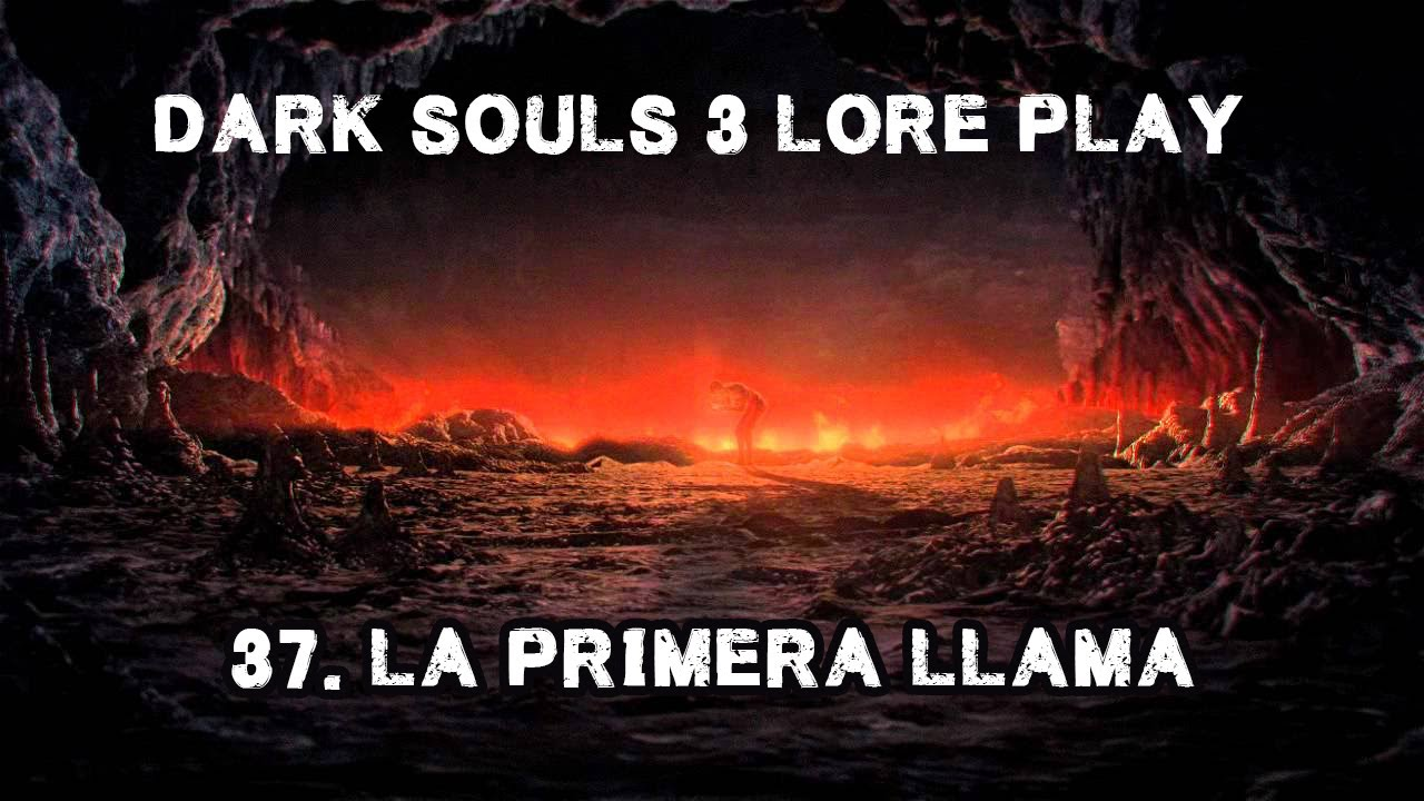 Dark Souls Ii Lore And Speculation: 37 - La Primera Llama - YouTube