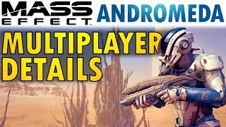 Mass Effect Andromeda: Latest Multiplayer Details!
