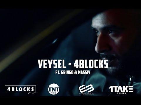 VEYSEL - 4 BLOCKS Ft. Gringo & Massiv (Official HD VIdeo)