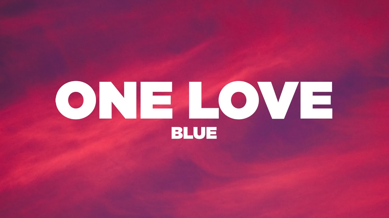 Download Blue - One Love (Lyrics / Lyric Video)