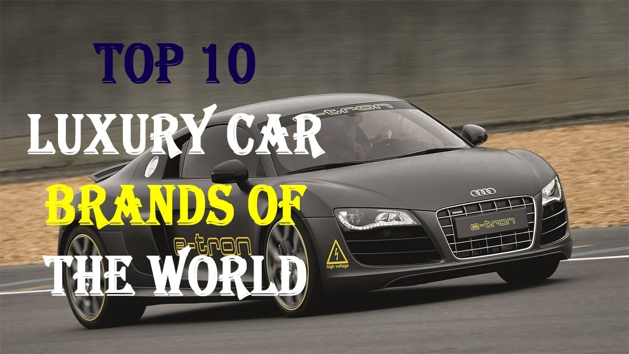 Top 10 Luxury Car Brands Of The World 2017