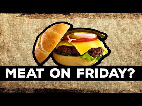 Should A Catholic Have Meat On Friday?  | Sum Nerdus