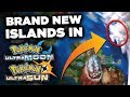 BRAND NEW ISLANDS in Pokemon Ultra Sun and Moon!?!