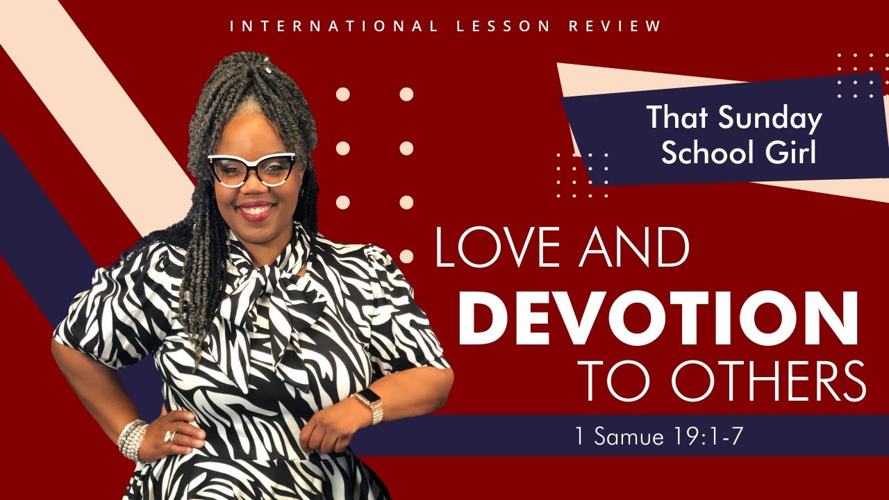 📚🙌🏾❤️Sunday School Lesson: Love And Devotion To Others - October 4, 2020